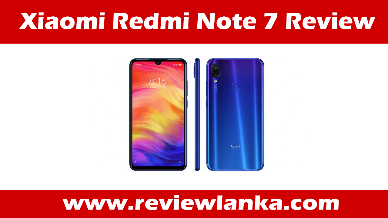 Xiaomi Redmi Note 7 Review